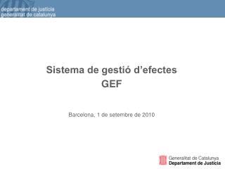 Sistema de gestió d'efectes GEF Barcelona, 1 de setembre de 2010