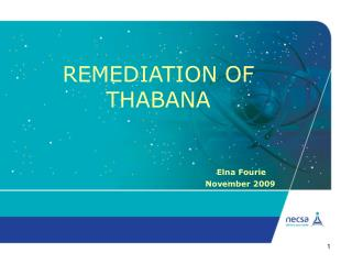 REMEDIATION OF  THABANA