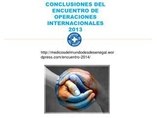 CONCLUSIONES DEL ENCUENTRO DE OPERACIONES INTERNACIONALES 2013