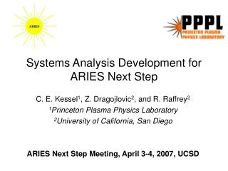 Systems Analysis Development for ARIES Next Step