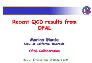 Recent QCD results from OPAL Marina Giunta Univ. of California, Riverside OPAL Collaboration