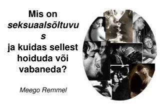 Mis on  seksuaalsõltuvus ja kuidas sellest hoiduda või vabaneda? Meego Remmel