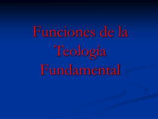 Funciones de la Teolog�a Fundamental