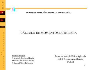 CÁLCULO DE MOMENTOS DE INERCIA
