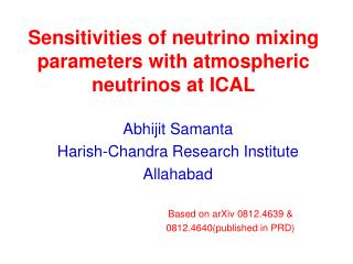 Sensitivities of neutrino mixing parameters with atmospheric neutrinos at ICAL