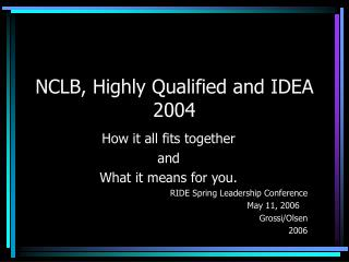 NCLB, Highly Qualified and IDEA 2004