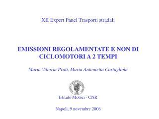 XII Expert Panel Trasporti stradali EMISSIONI REGOLAMENTATE E NON DI CICLOMOTORI A 2 TEMPI