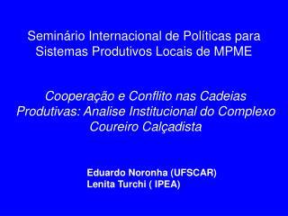 Eduardo Noronha (UFSCAR) Lenita Turchi ( IPEA)