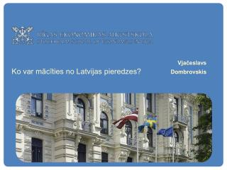 Ko var mācīties no Latvijas pieredzes?