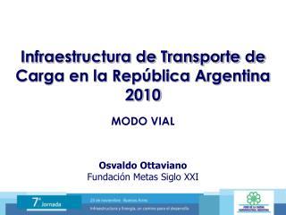 Infraestructura de Transporte de Carga en la República Argentina 2010