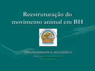 Reestruturação do movimento animal em BH