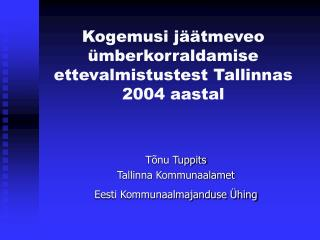 Kogemusi jäätmeveo ümberkorraldamise ettevalmistustest Tallinnas 2004 aastal