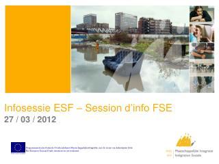 Infosessie ESF  –  Session d'info  FSE