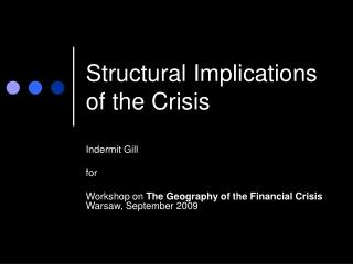 Structural Implications of the Crisis