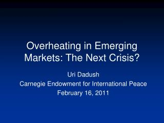 Overheating in Emerging Markets: The Next Crisis?