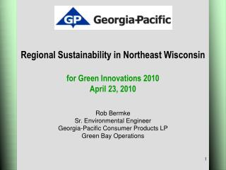 Regional Sustainability in Northeast Wisconsin for Green Innovations 2010 April 23, 2010
