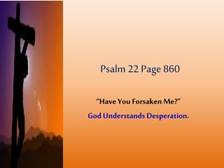 Psalm 22 Page 860