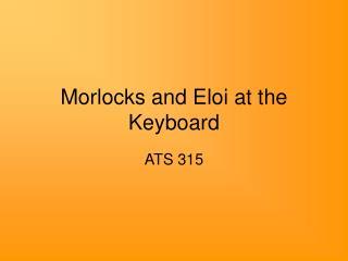 Morlocks and Eloi at the Keyboard
