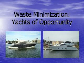 Waste Minimization: Yachts of Opportunity