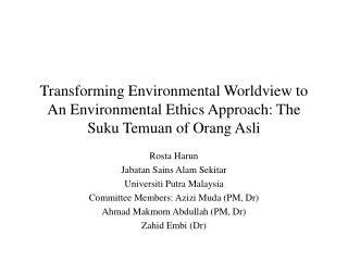 Rosta Harun Jabatan Sains Alam Sekitar Universiti Putra Malaysia