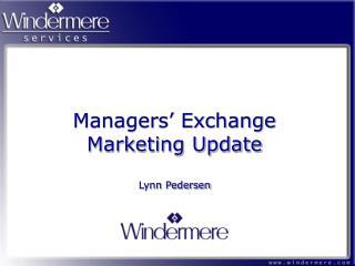 Managers� Exchange Marketing Update Lynn Pedersen
