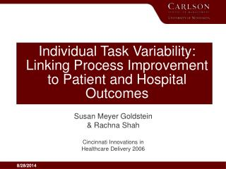 Individual Task Variability:  Linking Process Improvement to Patient and Hospital Outcomes