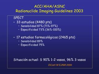 ACC/AHA/ASNC  Radionuclide Imaging Guidelines 2003