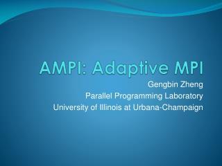 AMPI: Adaptive MPI