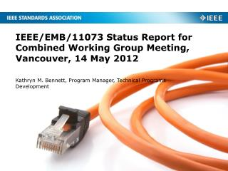 IEEE/EMB/11073 Status Report for Combined Working Group Meeting, Vancouver, 14 May 2012
