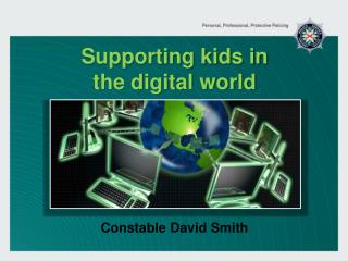 Supporting kids in the digital world  Constable David Smith