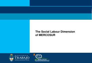 The Social Labour Dimension  of MERCOSUR