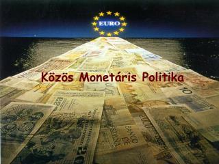 Az EU Monetáris politikája