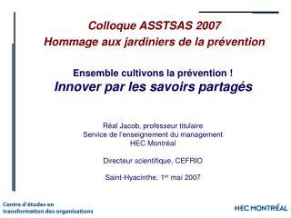 Colloque ASSTSAS 2007 Hommage aux jardiniers de la prévention