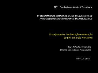 FAT – Fundação de Apoio à Tecnologia 8º SEMINÁRIO DE ESTUDO DE CASOS DE AUMENTO DE