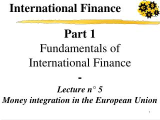 Part 1 Fundamentals of  International Finance - Lecture n° 5