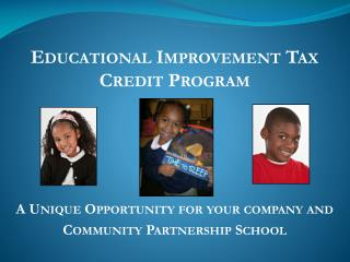 Educational Improvement Tax Credit Program A Unique Opportunity for your company and