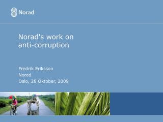 Norad's work on         anti-corruption