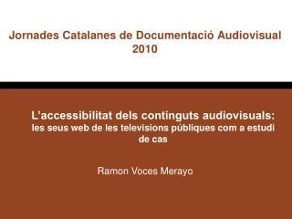 L'accessibilitat dels continguts audiovisuals: