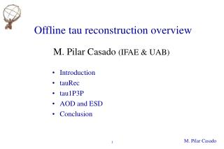 Offline tau reconstruction overview