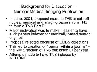 Background for Discussion – Nuclear Medical Imaging Publication
