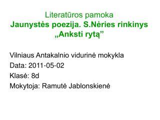 """Literatūros pamoka Jaunystės poezija. S.Nėries rinkinys """"Anksti rytą"""""""