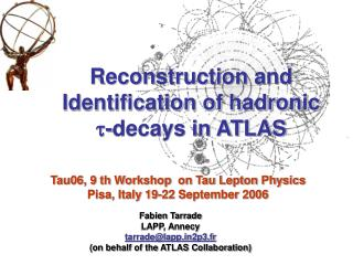 Reconstruction and Identification of hadronic   -decays in ATLAS