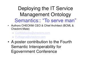 "Deploying the IT Service Management Ontology Semantics:: ""To serve man"""