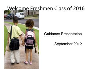 Welcome Freshmen Class of 2016