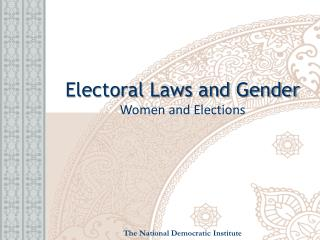 Electoral Laws and Gender Women and Elections