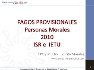 PAGOS PROVISIONALES  Personas Morales 2010 ISR e  IETU