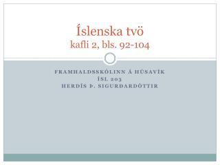 Íslenska tvö kafli 2, bls. 92-104