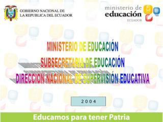 MINISTERIO DE EDUCACIÓN SUBSECRETARIA DE EDUCACIÓN DIRECCIÓN NACIONAL DE SUPERVISIÓN EDUCATIVA
