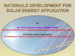 MATERIALS DEVELOPMENT FOR SOLAR ENERGY APPLICATION