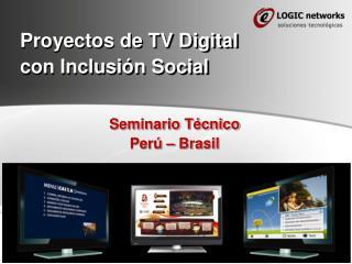 Proyectos de TV Digital con Inclusión Social